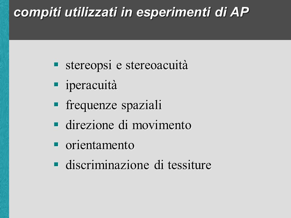 compiti utilizzati in esperimenti di AP