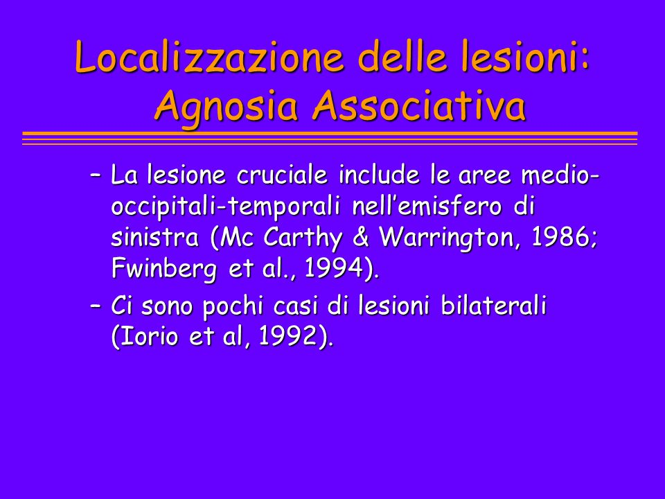 Localizzazione delle lesioni: Agnosia Associativa