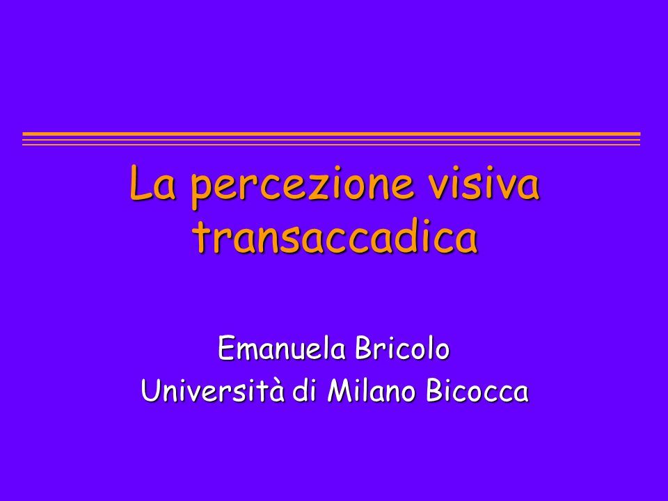 La percezione visiva transaccadica