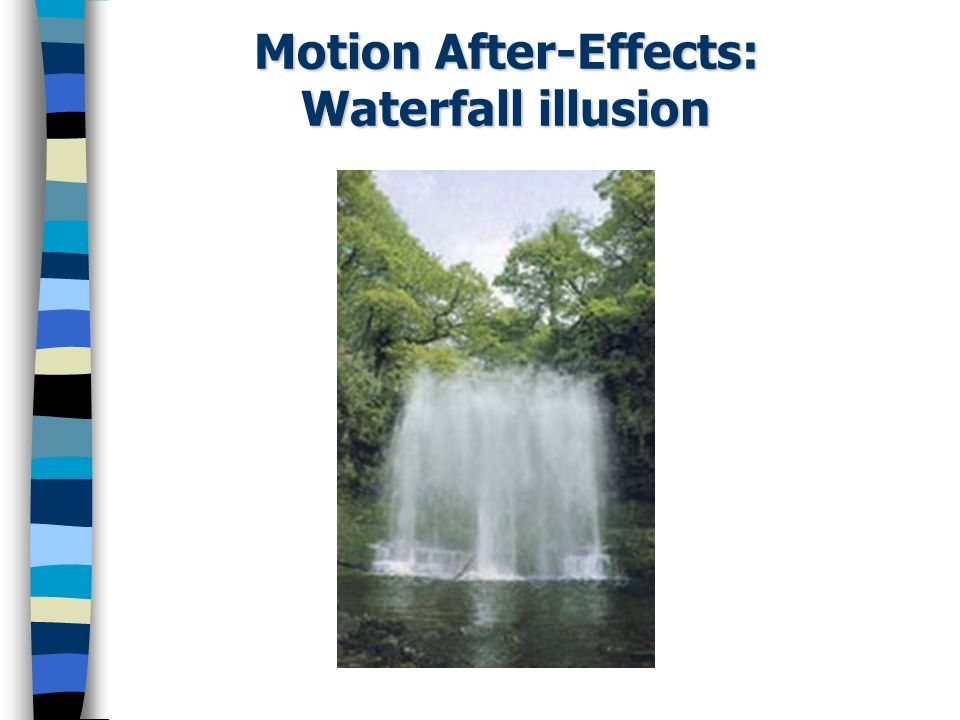 Motion After-Effects: Waterfall illusion