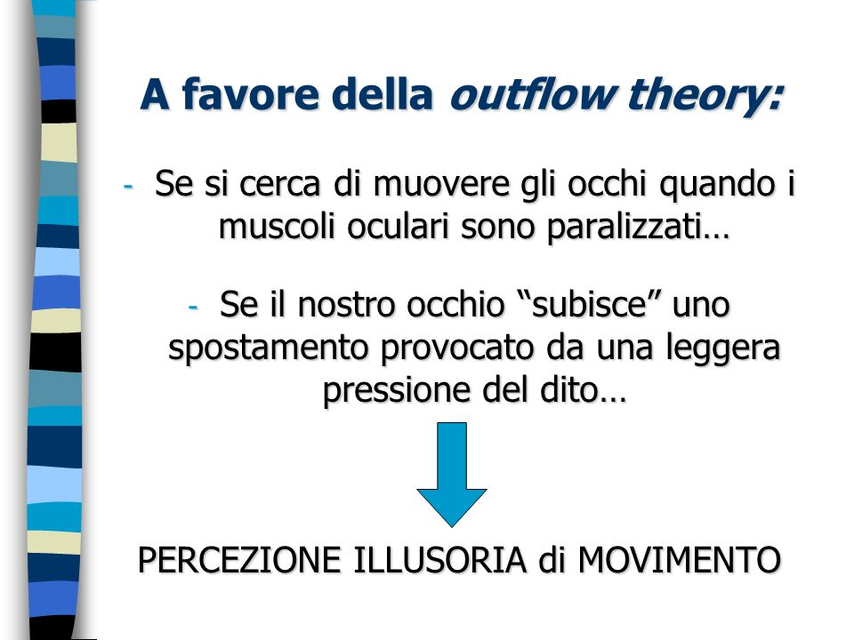 A favore della outflow theory: