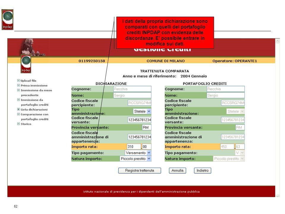 I dati della propria dichiarazione sono comparati con quelli del portafoglio crediti INPDAP con evidenza delle discordanze.