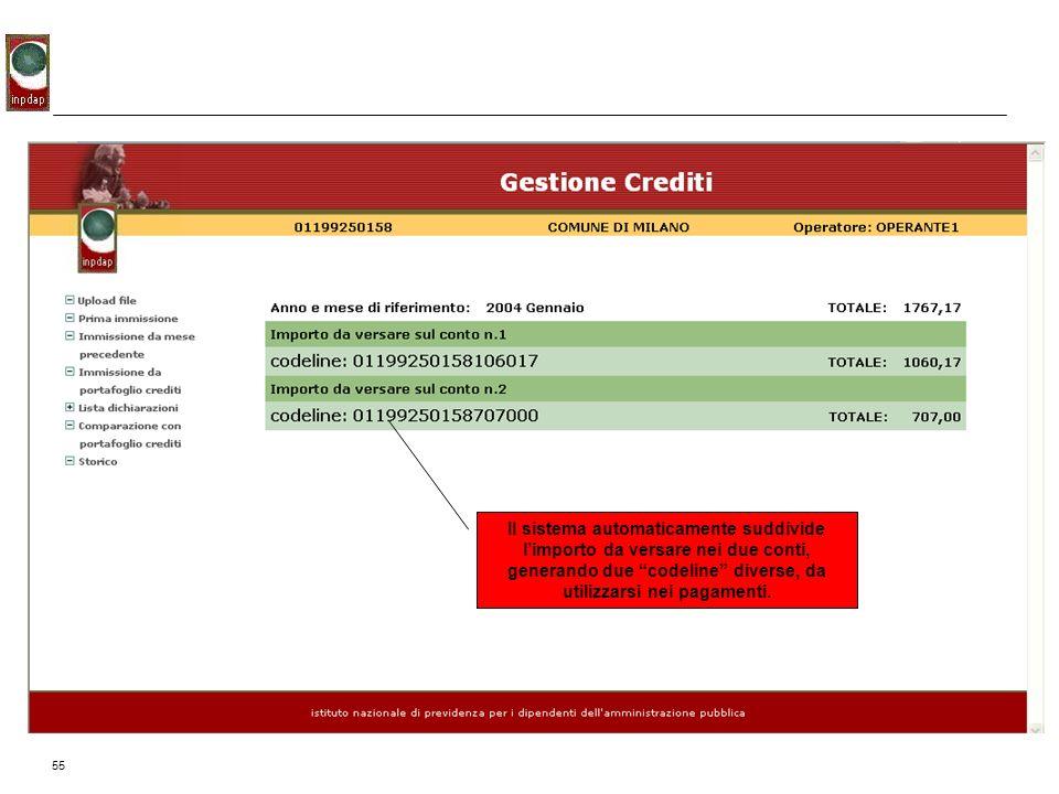 Il sistema automaticamente suddivide l'importo da versare nei due conti, generando due codeline diverse, da utilizzarsi nei pagamenti.