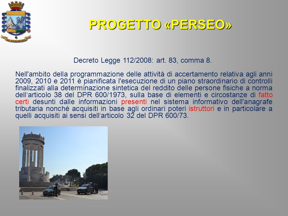 Decreto Legge 112/2008: art. 83, comma 8.