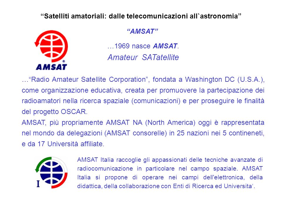 Satelliti amatoriali: dalle telecomunicazioni all`astronomia