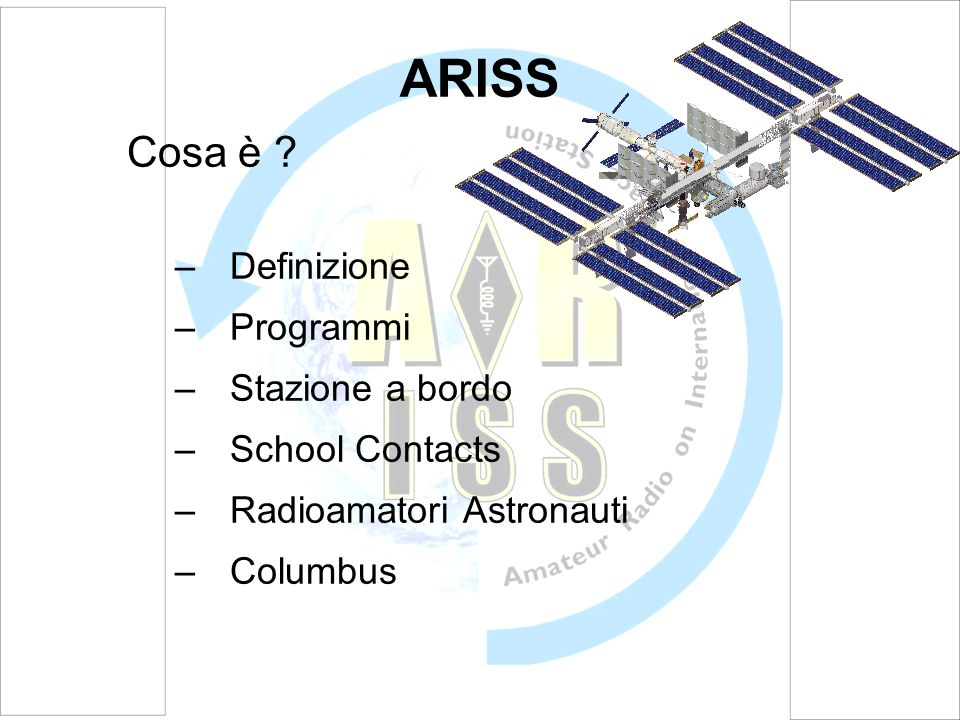 ARISS Cosa è Definizione Programmi Stazione a bordo School Contacts