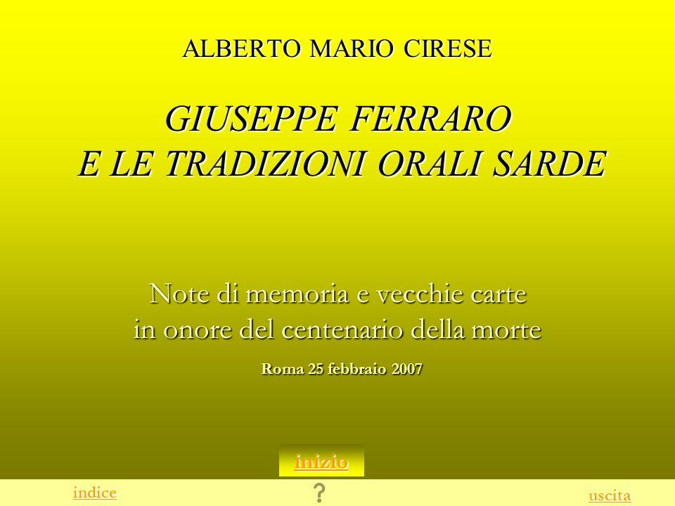 ALBERTO MARIO CIRESE GIUSEPPE FERRARO E LE TRADIZIONI ORALI SARDE Note di memoria e vecchie carte in onore del centenario della morte Roma 25 febbraio 2007