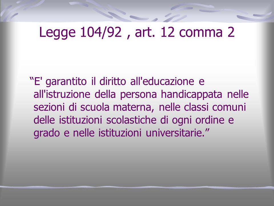 Legge 104/92 , art. 12 comma 2
