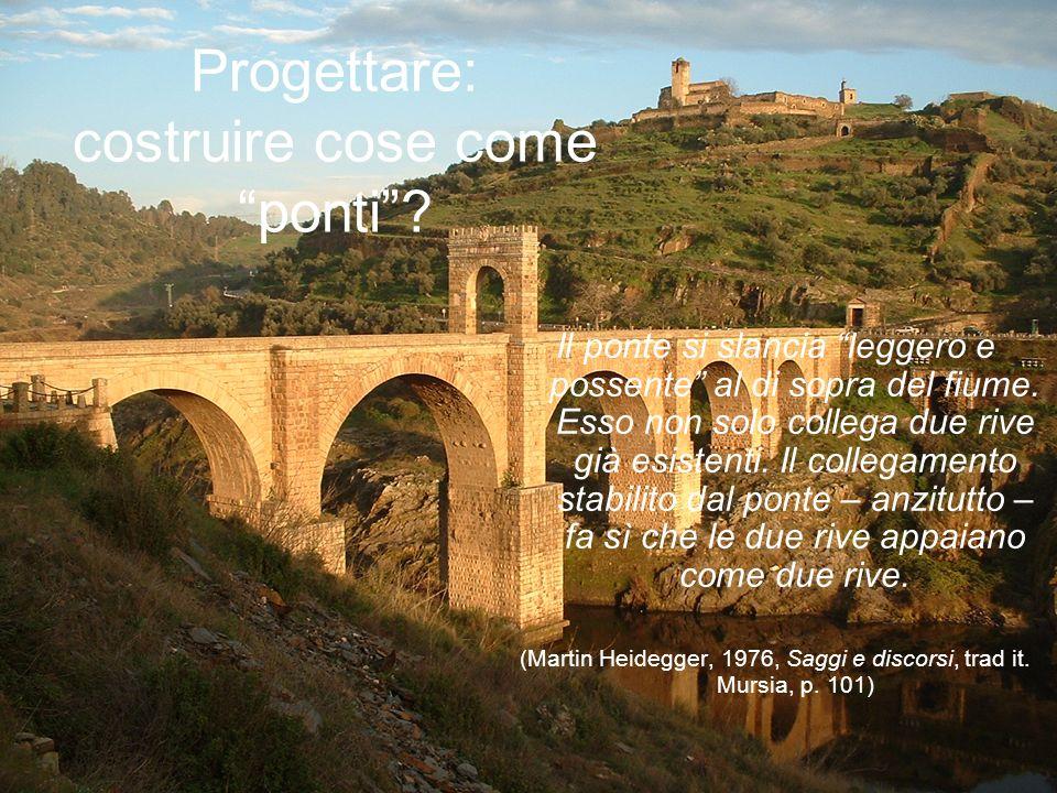 Progettare: costruire cose come ponti
