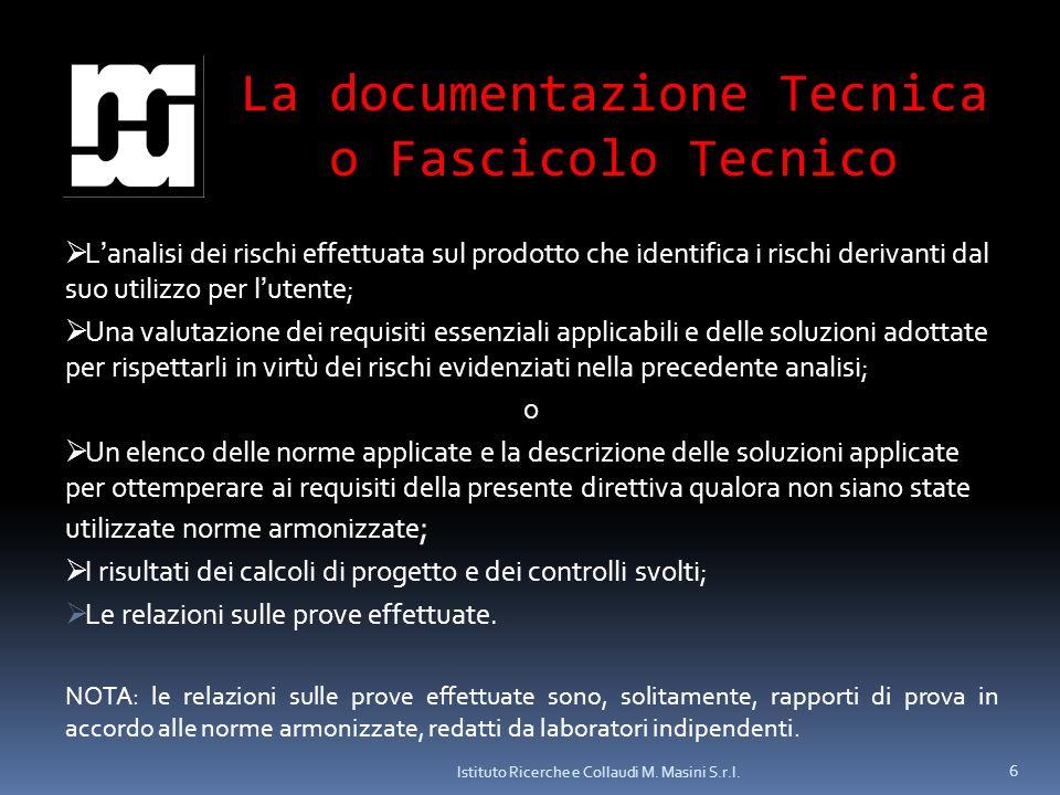 La documentazione Tecnica o Fascicolo Tecnico