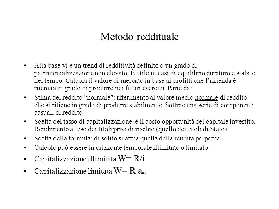 Metodo reddituale Capitalizzazione illimitata W= R/i