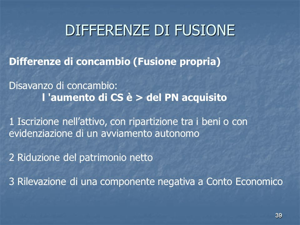 DIFFERENZE DI FUSIONE Differenze di concambio (Fusione propria)