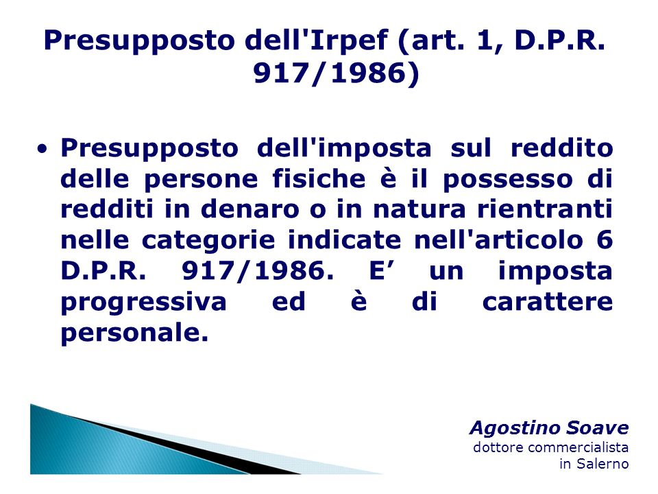 Presupposto dell Irpef (art. 1, D.P.R. 917/1986)