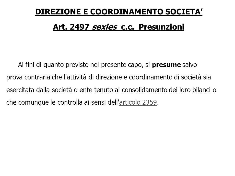 DIREZIONE E COORDINAMENTO SOCIETA' Art. 2497 sexies c.c. Presunzioni
