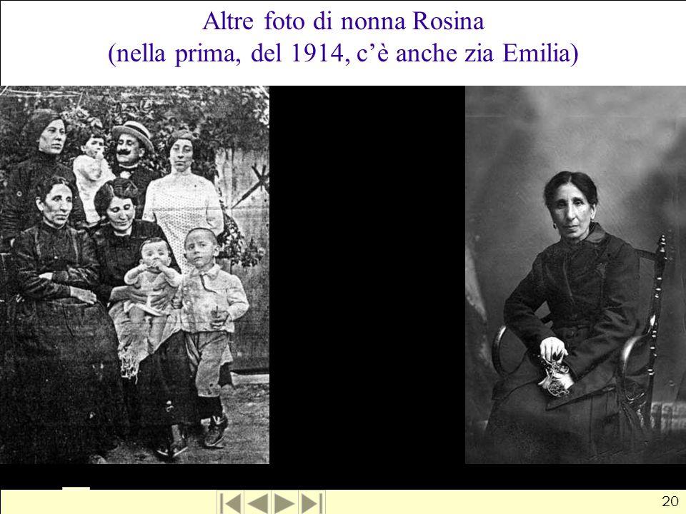 Altre foto di nonna Rosina (nella prima, del 1914, c'è anche zia Emilia)