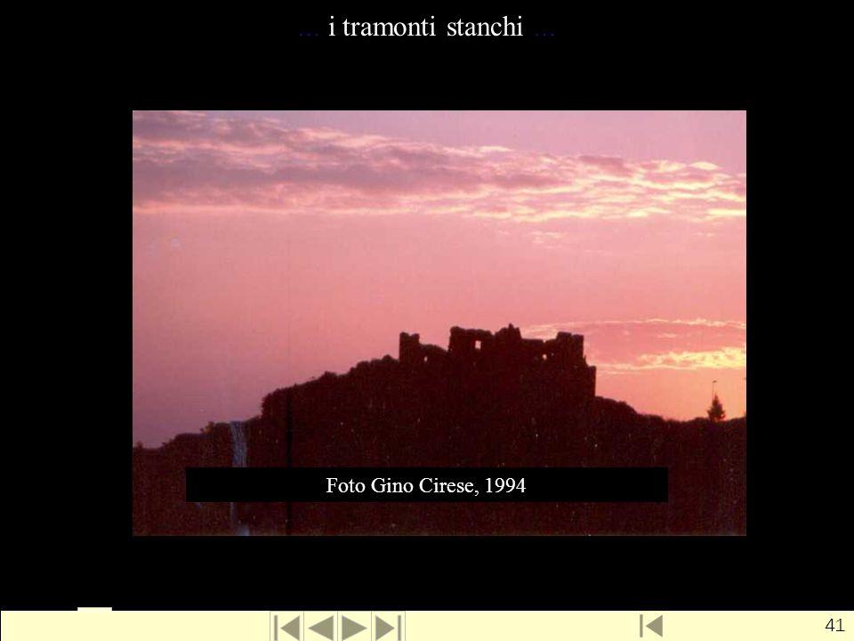 … i tramonti stanchi … Foto Gino Cirese, 1994