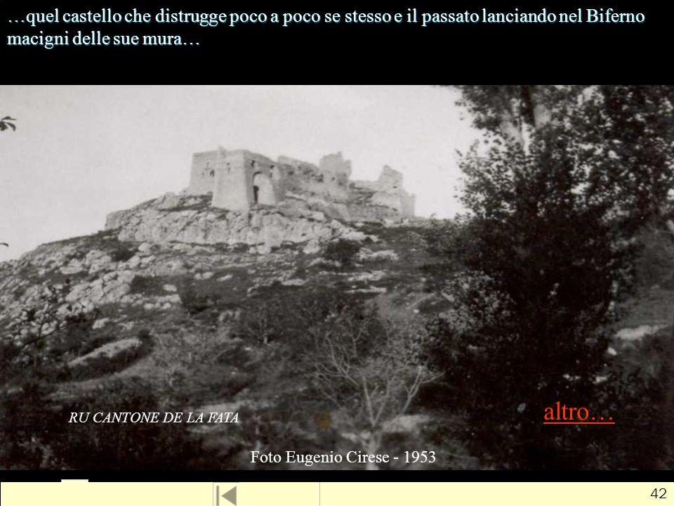 …quel castello che distrugge poco a poco se stesso e il passato lanciando nel Biferno macigni delle sue mura…