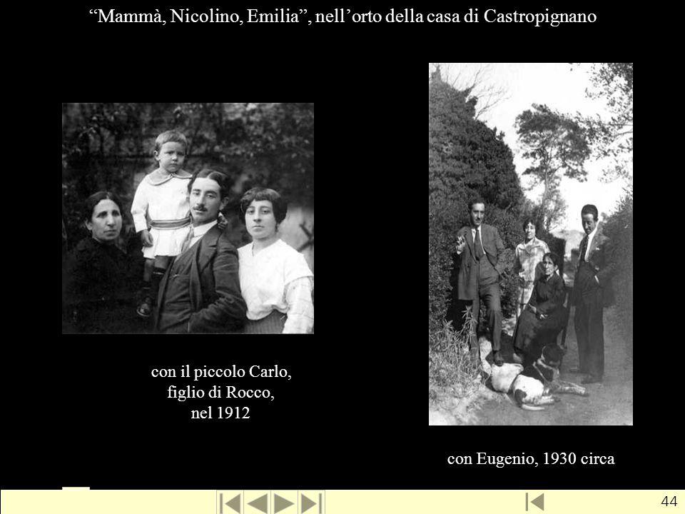 Mammà, Nicolino, Emilia , nell'orto della casa di Castropignano