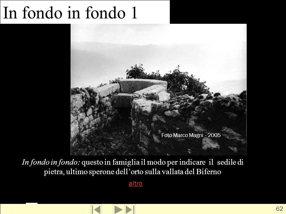 In fondo in fondo 1 Foto MARCO MAGNI - 2005. Foto Marco Magni - 2005.
