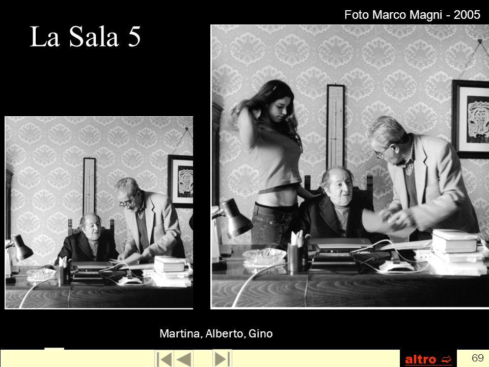 Foto Marco Magni - 2005 La Sala 5 Martina, Alberto, Gino altro 