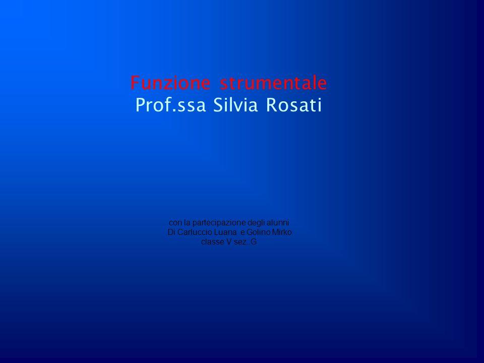 Funzione strumentale Prof.ssa Silvia Rosati