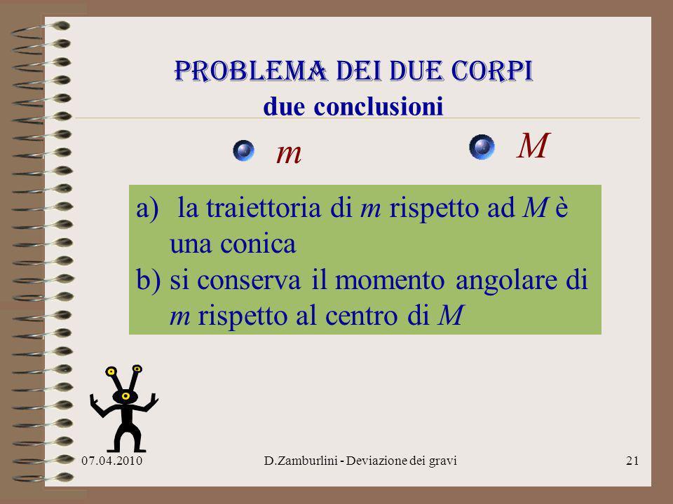 Problema dei due corpi due conclusioni