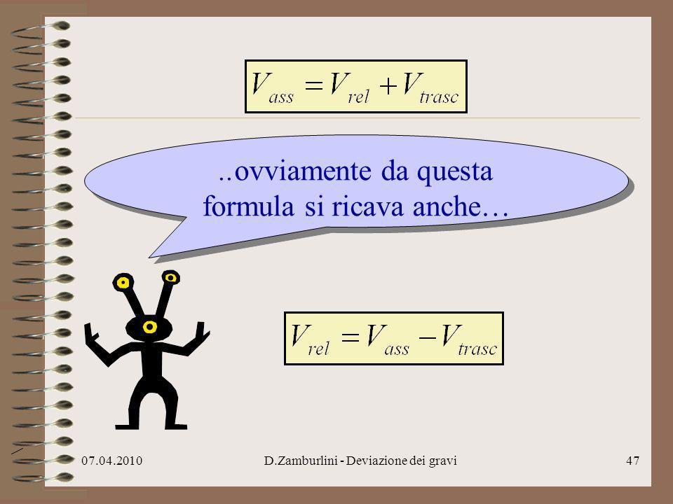 ..ovviamente da questa formula si ricava anche…