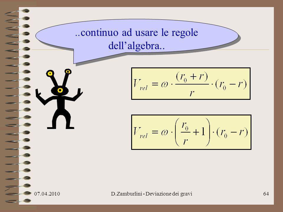 ..continuo ad usare le regole dell'algebra..