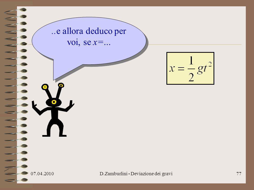 ..e allora deduco per voi, se x=...