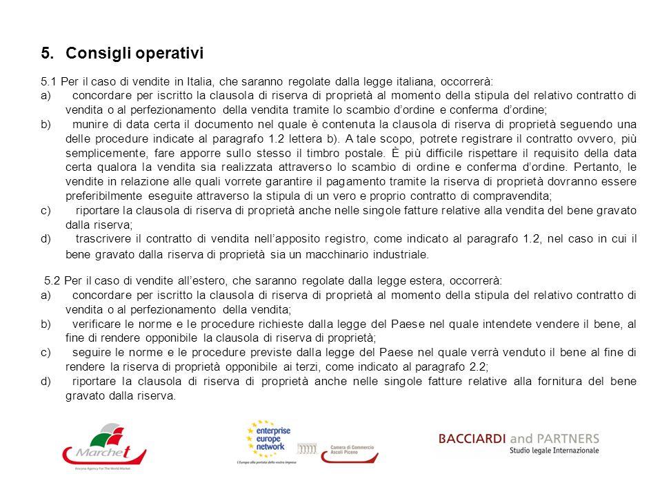 Consigli operativi5.1 Per il caso di vendite in Italia, che saranno regolate dalla legge italiana, occorrerà: