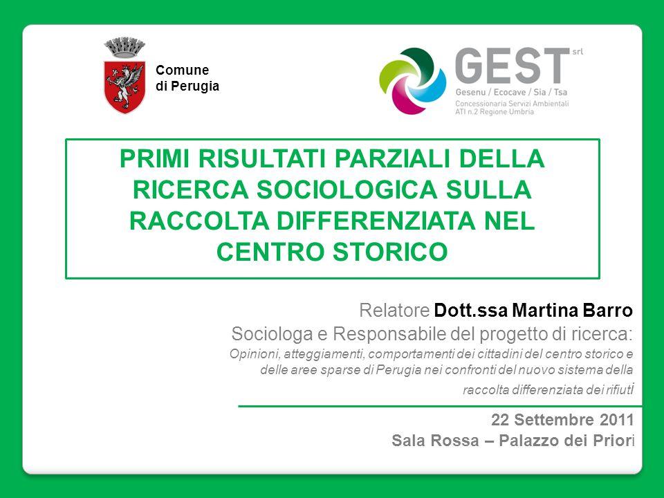 Comune di Perugia PRIMI RISULTATI PARZIALI DELLA RICERCA SOCIOLOGICA SULLA RACCOLTA DIFFERENZIATA NEL CENTRO STORICO.