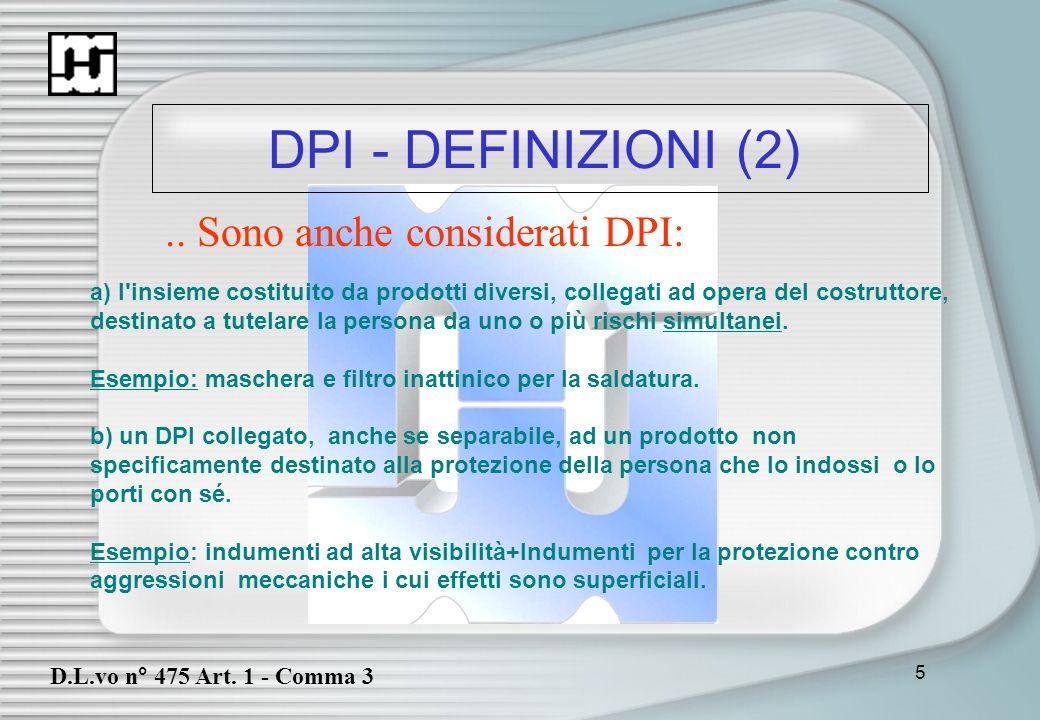 .. Sono anche considerati DPI: