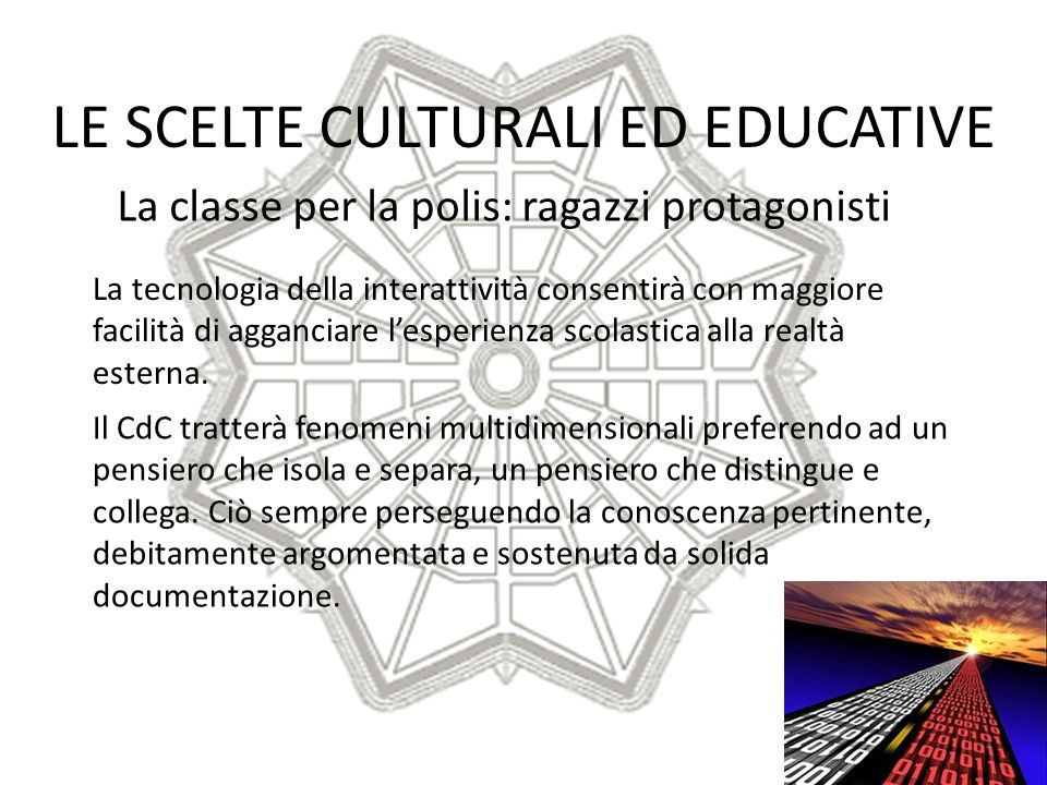 LE SCELTE CULTURALI ED EDUCATIVE