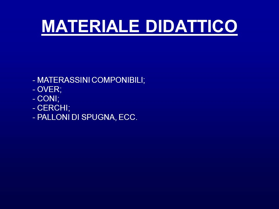 MATERIALE DIDATTICO - MATERASSINI COMPONIBILI; - OVER; - CONI;