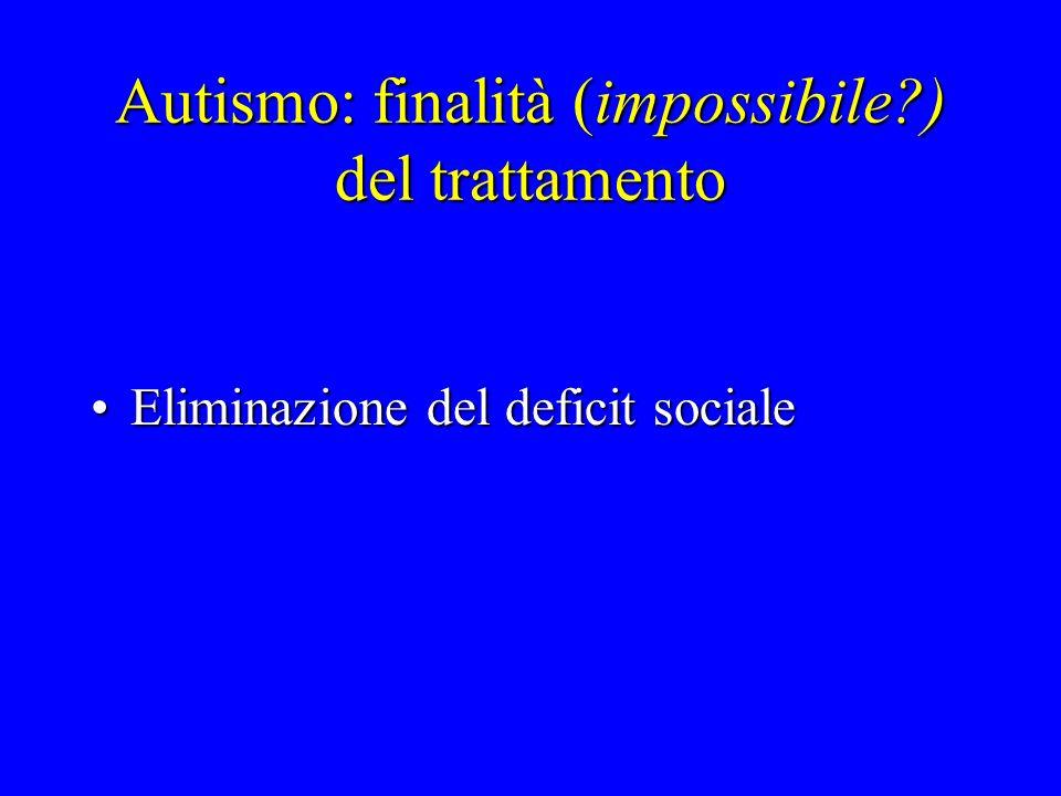 Autismo: finalità (impossibile ) del trattamento