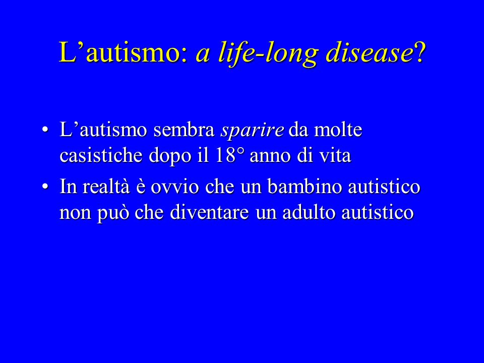 L'autismo: a life-long disease