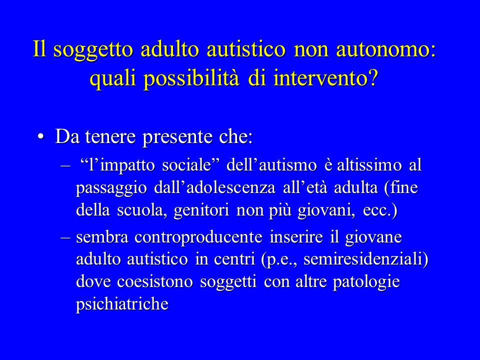 Il soggetto adulto autistico non autonomo: quali possibilità di intervento