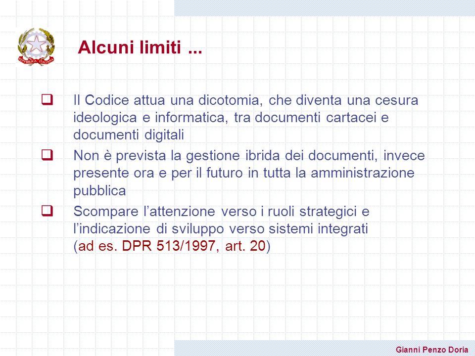 Alcuni limiti ... Il Codice attua una dicotomia, che diventa una cesura ideologica e informatica, tra documenti cartacei e documenti digitali.
