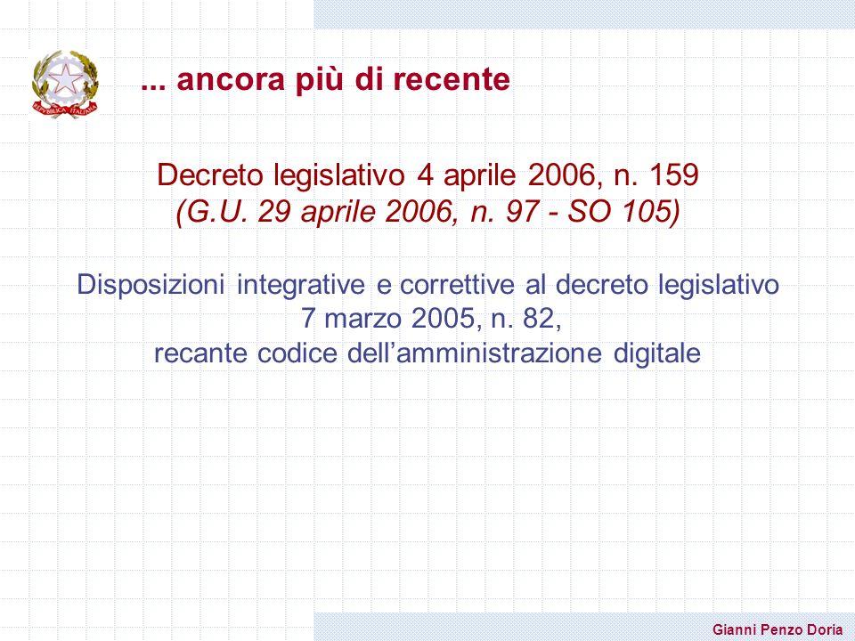 ... ancora più di recente Decreto legislativo 4 aprile 2006, n. 159