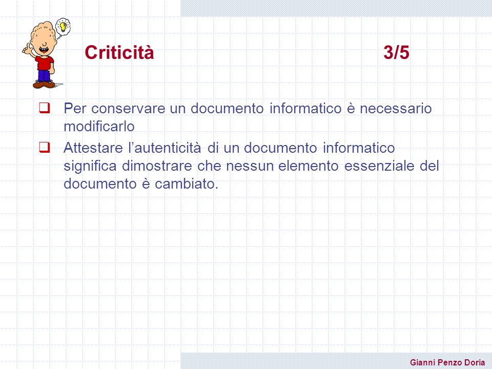Criticità 3/5 Per conservare un documento informatico è necessario modificarlo.