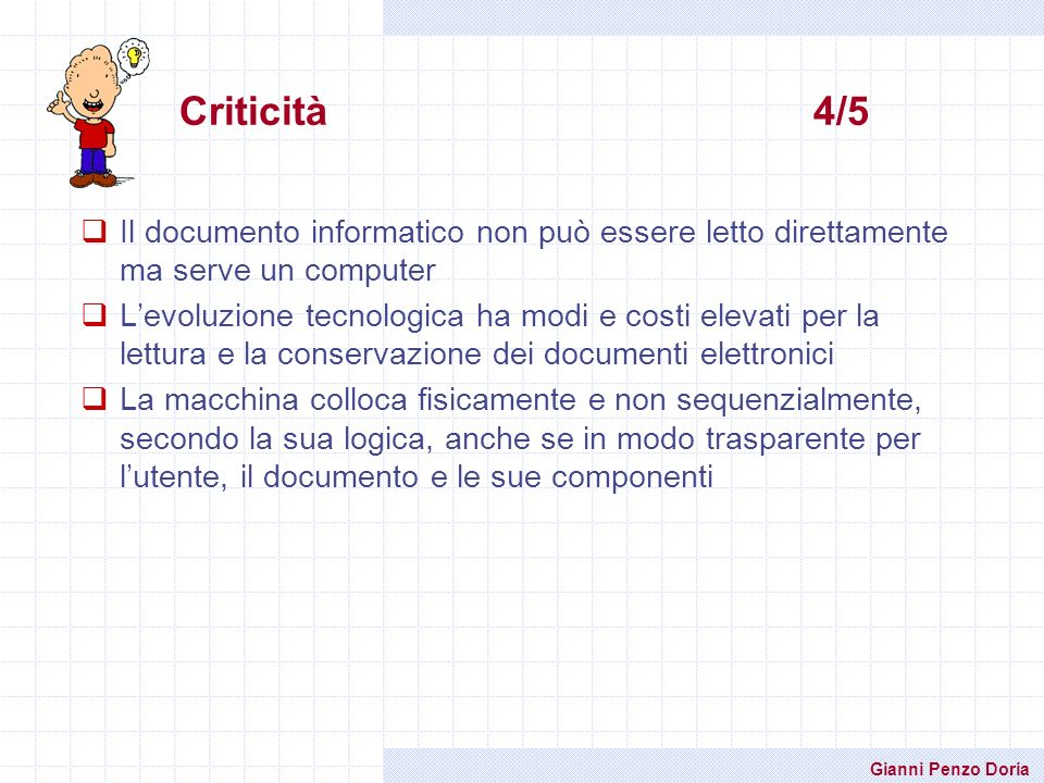 Criticità 4/5 Il documento informatico non può essere letto direttamente ma serve un computer.