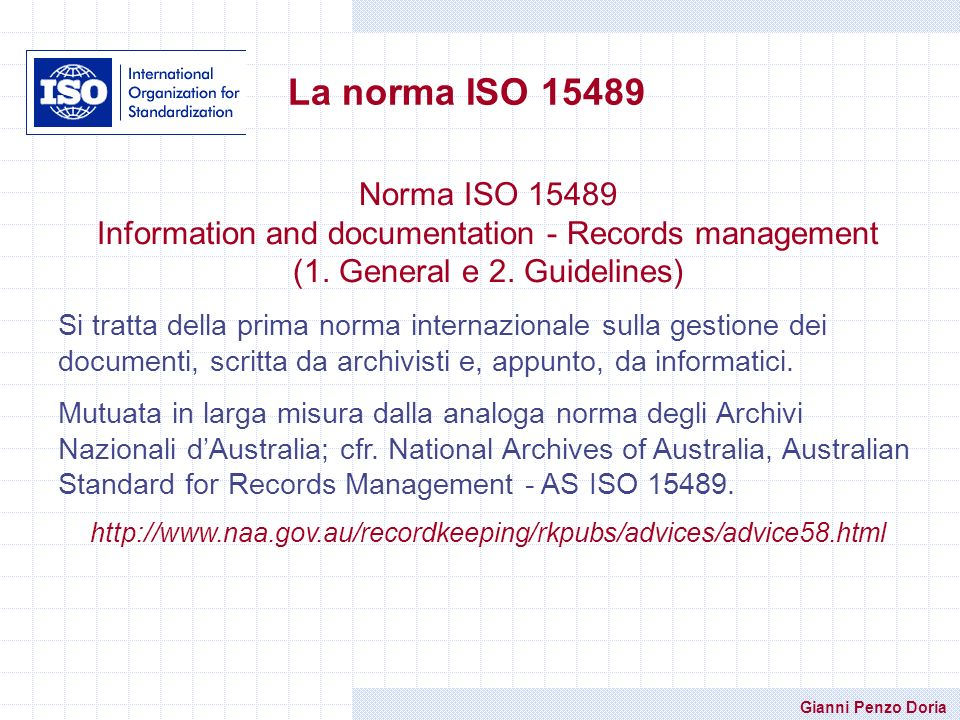 La norma ISO 15489Norma ISO 15489. Information and documentation - Records management. (1. General e 2. Guidelines)