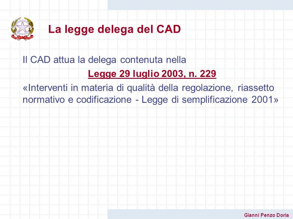 La legge delega del CAD Il CAD attua la delega contenuta nella