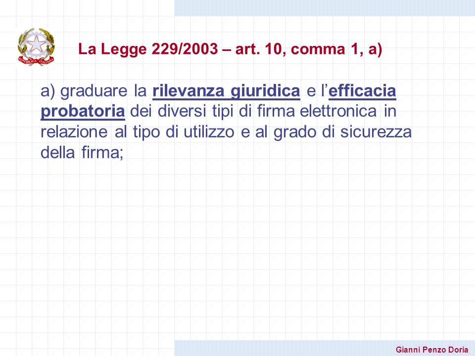 La Legge 229/2003 – art. 10, comma 1, a)