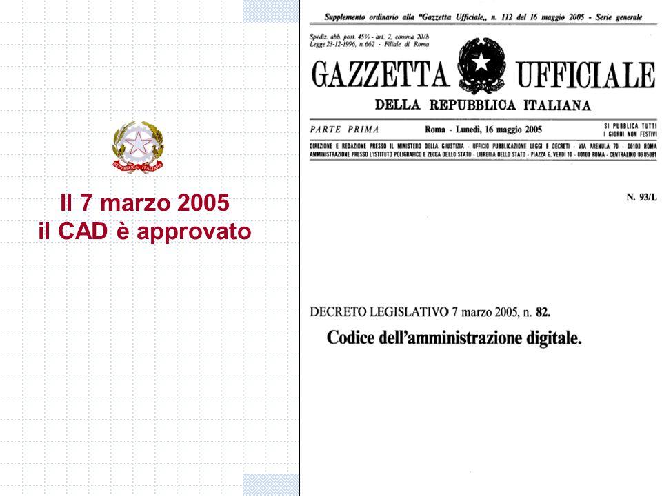 Il 7 marzo 2005 il CAD è approvato