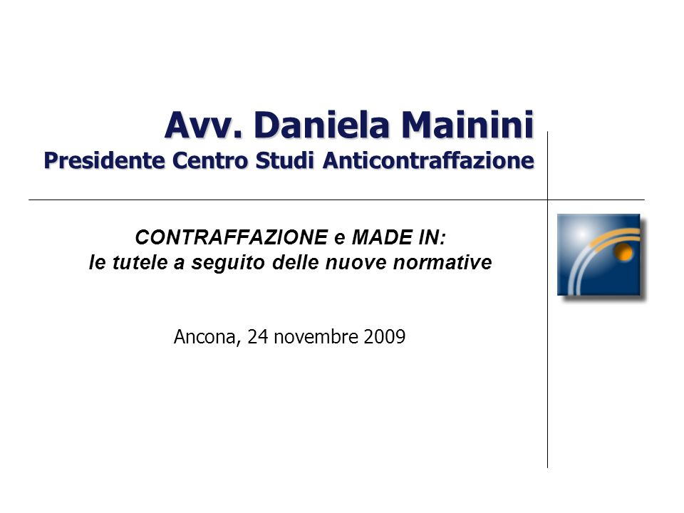 Avv. Daniela Mainini Presidente Centro Studi Anticontraffazione