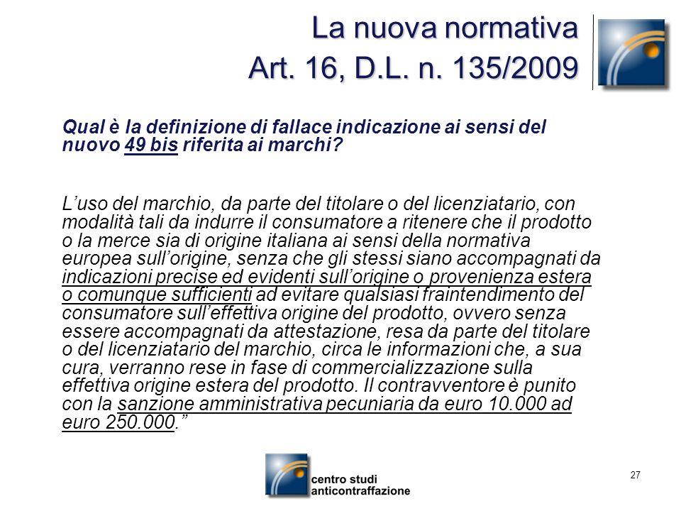 La nuova normativa Art. 16, D.L. n. 135/2009
