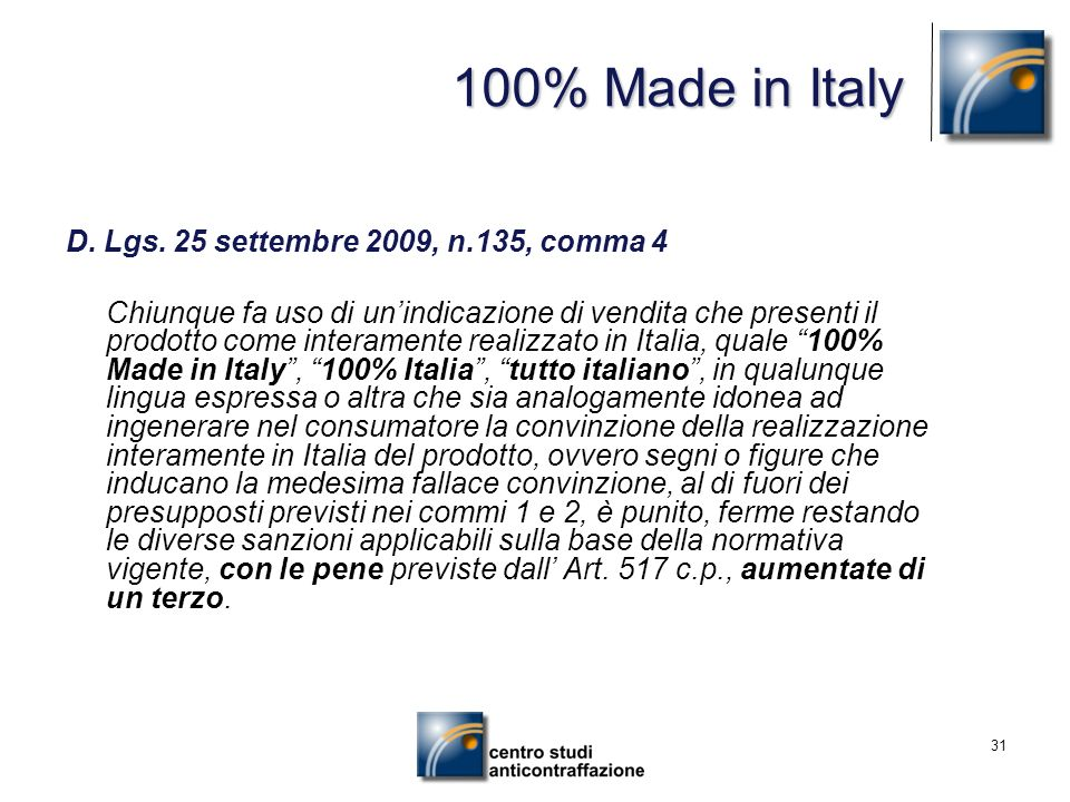 100% Made in Italy D. Lgs. 25 settembre 2009, n.135, comma 4