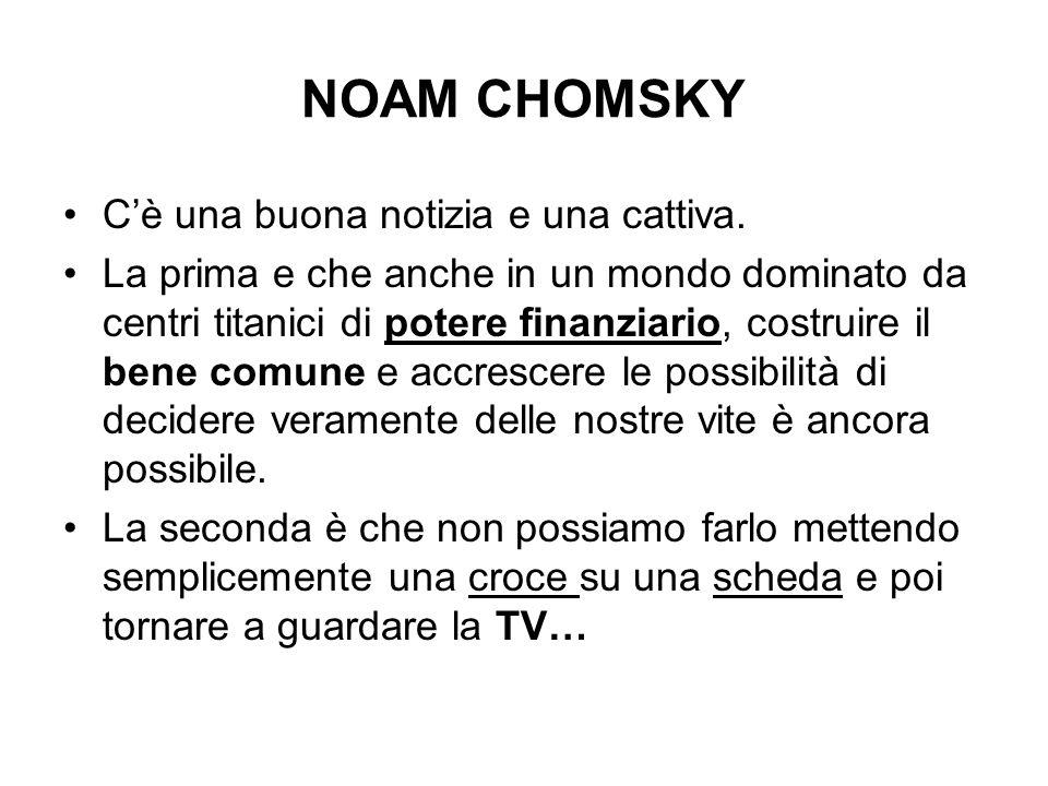 NOAM CHOMSKY C'è una buona notizia e una cattiva.