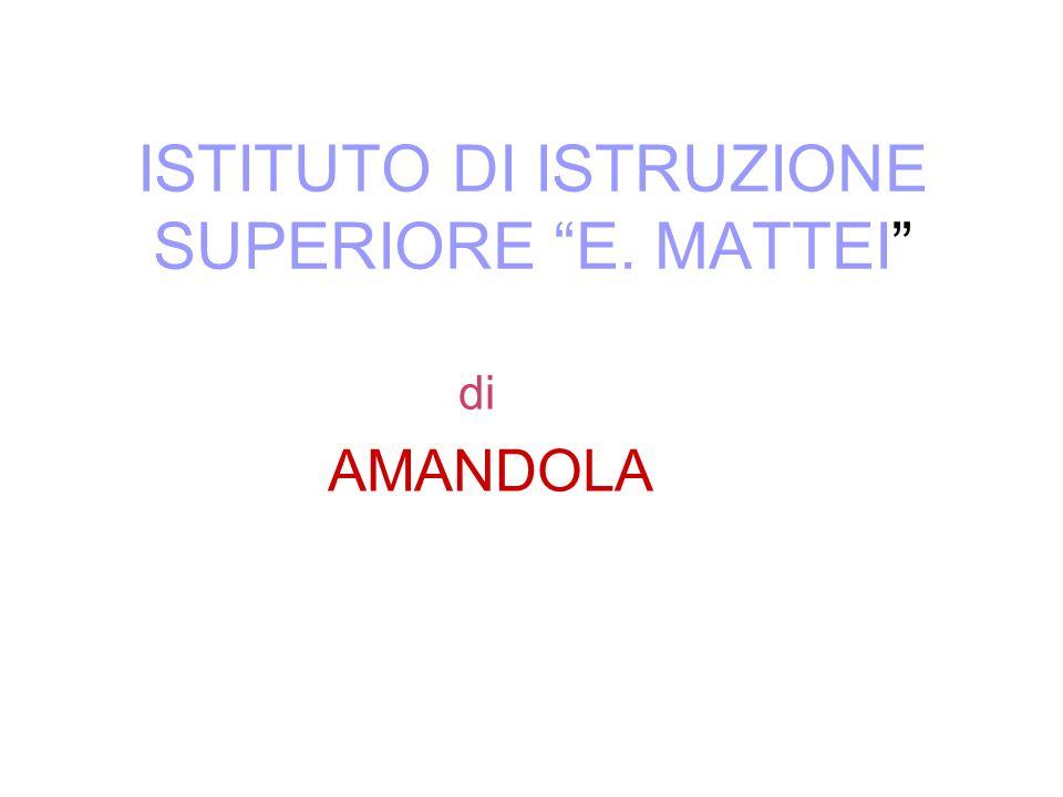 ISTITUTO DI ISTRUZIONE SUPERIORE E. MATTEI